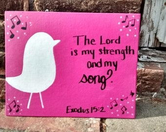 The Lord is my strength and song bird and music note acrylic painting