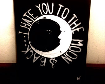 I Hate You To The Moon And Back Painting
