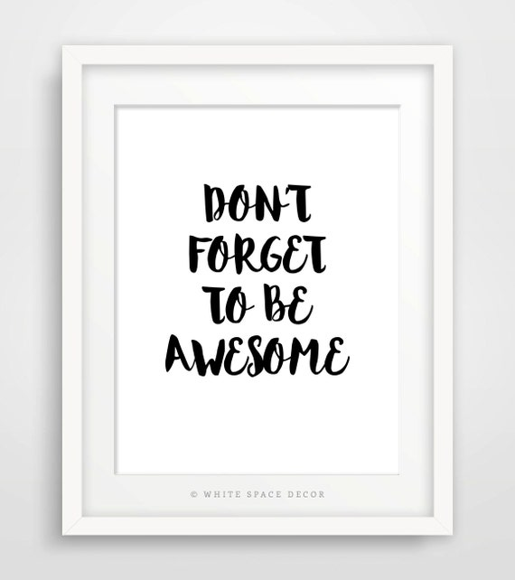 Don't forget to be awesome printable Motivational quote typography art inspirational printable typographic print typography printable print
