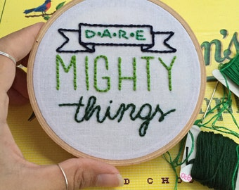 Dare Mighty Things Quote - Typography Embroidery Hoop Art OOAK