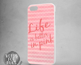 iPhone 5c case live is better in pink iphone SE case pink quote iPhone 5c case pink quote girly iPhone 4 case pink stripes