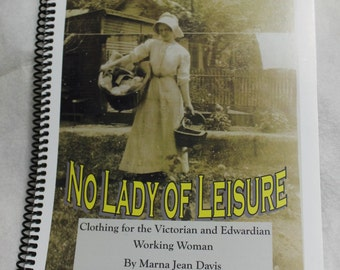 Digital -No Lady of Leisure- Clothing for the Victorian and Edwardian Working Woman