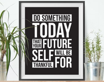 "Motivational quote wall decor, ""Do Something Today That Your Future Self Will Thank You For, Inspirational poster, Typography print"