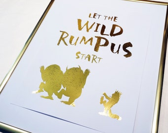 Where the Wild Things Are Let the Wild Rumpus Start Quote Childrens Book Gold Foil Print