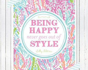 Lilly Pulitzer Inspired Printable | Being Happy Never Goes Out of Style | Let's Cha Cha | Preppy | Home Decor | Instant Download | 8x10