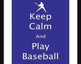Keep Calm and Play Baseball - Baseball –  Art Print - Keep Calm Art Prints - Posters