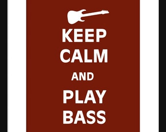 Keep Calm and Play Bass - Bass - Music - Art Print - Keep Calm Art Prints - Posters