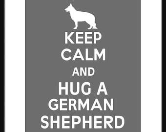 Keep Calm and Hug A German Shepherd - German Shepherd - Dog - Art Print - Keep Calm Art Prints - Posters