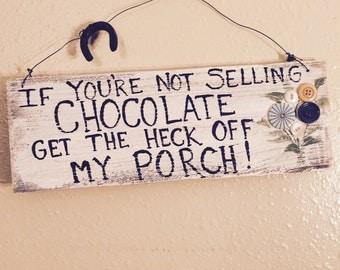 Front door sign, Porch sign,Garden sign, Chocolate sign, Selling Chocolate sign, Painted sign, Wooden sign,handpainted sign