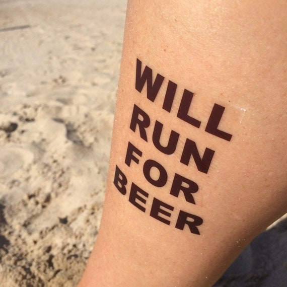 will run for beer running tattoo beer tattoo temp tattoo. Black Bedroom Furniture Sets. Home Design Ideas