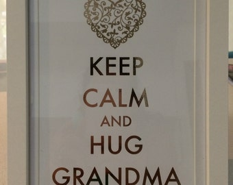 Keep Calm and Hug Grandma in Rose Gold Foil A4 Customisable
