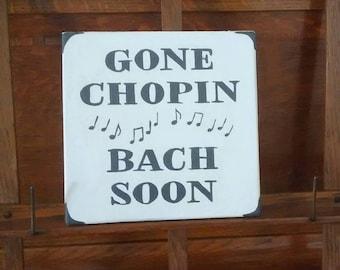Gone Chopin Bach Soon Sign