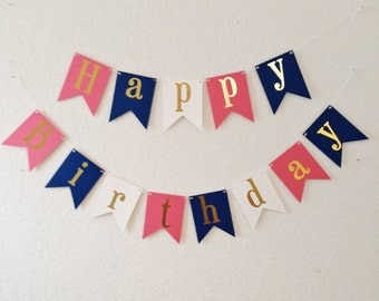 Happy Birthday Banner - Gold Foil Birthday Banner- Coral Navy and White