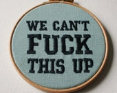 Hoop Art Wall Plaque Embroidery We Can't Fuck This Up