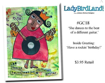 She dances to the beat of a different guitar. -GREETING CARD