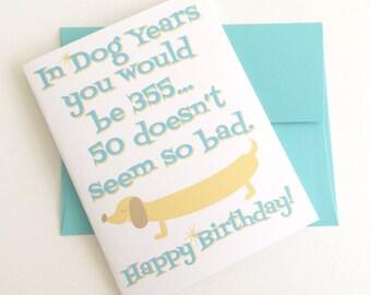 Happy 50th Birthday. In Dog Years. Dog Mom Card. Dog Lover Card. Over the Hill Card. 50th Birthday Card.