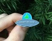Trust No One : UFO - Soft Enamel Lapel Pin