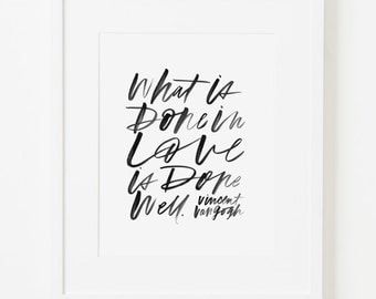 "framed 8x10 print / ""what is done in love is done well."" -van gogh / choice of black, white, natural or gold frame"