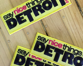 Say nice things about Detroit. Patch