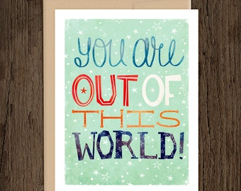 ON SALE You Are Out of This World Blank Note Card
