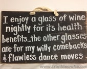 I enjoy glass wine nightly sign for health benefits witty comebacks flawless dance moves wood Trimble Crafts wood plaque