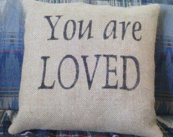 "Burlap Your Are Loved Stuffed Pillow Wedding Anniversary Burlap Pillow 12"" x 12"" Pillow Burlap"