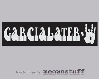 Grateful Dead Sticker Jerry Garcia GARCIALATER Vinyl Decal