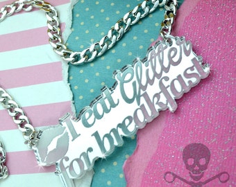 I EAT GLITTER - Silver Mirror- Laser Cut Acrylic - Engraved Necklace