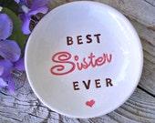 Sister Gift, Best Sister Ever, Trinket Bowl, Gift for Sister, Ring Dish, Ring Bowl, Gift Dish, Jewelry Holder, Jewelry Bowl, Trinket Dish