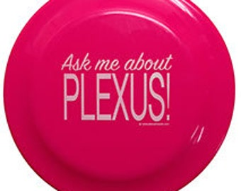 Ask Me About Plexus Flying Disc Frisbee