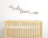 Oh The Places You'll Go - Nursery Bedroom Decor - Boy or Girl - Vinyl Lettering -Vinyl Wall Art Words Decals Graphics Stickers Decals 1809