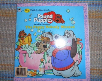 1986 A Big Little Golden Book Pound Puppies The Puppy Nobody Wanted book by A.C. Chandler Illustrated by Pat Paris