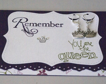 Handmade Sassy Queen Card with Crown Earrings, Humorous Card for Wife Mother Friend, Teacher Hostess, Cute Card for Baby or Bridal Shower