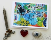 Happiness is a form of Courage - 5x7 Art Card with Envelope