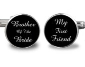 Brother Of The Bride My First Friend Silver or Gold-Cufflinks-Wedding- Cufflink Box-Jewelry Box-Keepsake-Gift-Man gift-Brother-USA