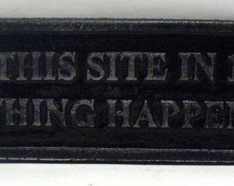 On This Site in 1897 Nothing Happened Sign Plaque Classic Black Wall Decor Sign Shabby Style Chic Distressed