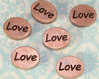 6 LOVE Beads Copper Plated LAST Lot Oval Inspirational Message Charms for Bracelets Bulk Beads Jewelry Supplies USA Made Token of Love