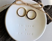 TO HAVE & TO Hold Round Wedding Ring Keeper, Ring Dish, Heirloom, Keepsake, Alternative Ring Pillow, Embossed White Clay