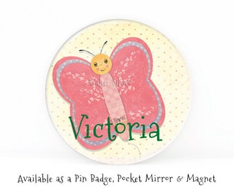 Personalized Butterfly Magnet, Pin Back Badge or Pocket Mirror Individual or in a Set of 3 - Made to Order - Personalized Butterfly Design