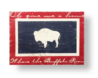 Wyoming Flag- Oh Give Me a Home Where the Buffalo Roam 19 x 27