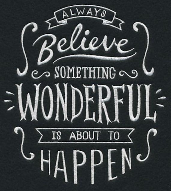 Always Believe Something Wonderful: Always Believe Something Wonderful Is About To Happen Machine