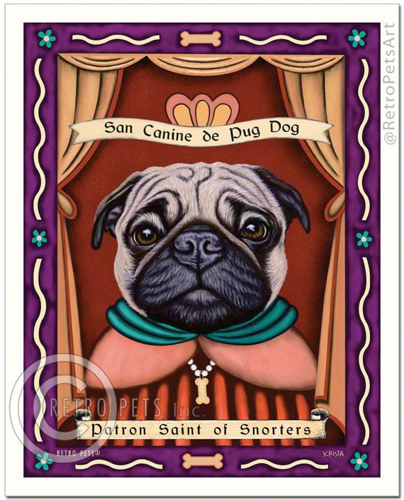 Pug Art - Patron Saint of Snorters - 8x10 art print by Krista Brooks