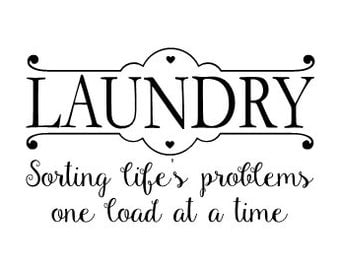 Laundry sorting life's problems one load at a time Vinyl Wall Decal
