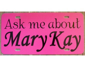 Ask me about MARY KAY Pink & Black Car Tag License Plate