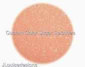 Pastel Peach Sanding Sugar Edible Sprinkles, Custom Colors, Cake,Cakepops, Cookie Decorations Confetti