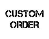 Custom Oreder for Amber1000