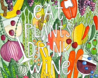 Eat Plants Drink Wine