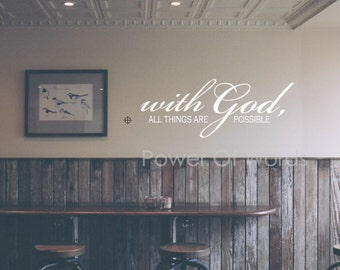 With God, All Things Are Possible ~Vinyl Wall Art Decal~