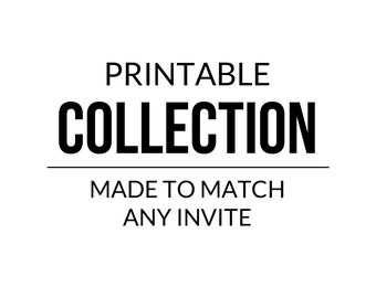 PRINTABLE COLLECTION - to match any invite design