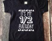 Half Birthday Shirt it's my half birthday shirt 6 month photo prop it's my birthday shirt half birthday 1/2 birthday shirt